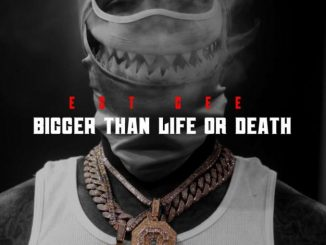 EST Gee Bigger Than Life Or Death Mp3 Download