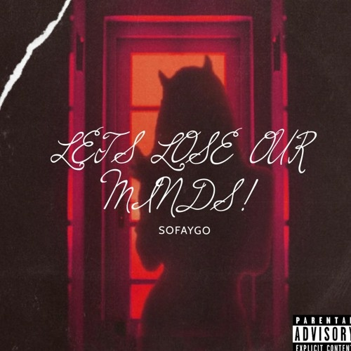 SoFaygo Let's Lose Our Minds Mp3 Download