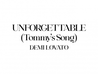 Demi Lovato Unforgettable (Tommy's Song) Mp3 Download